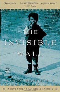 The Invisible Wall: A Love Story That Broke Barriers by Harry Bernstein