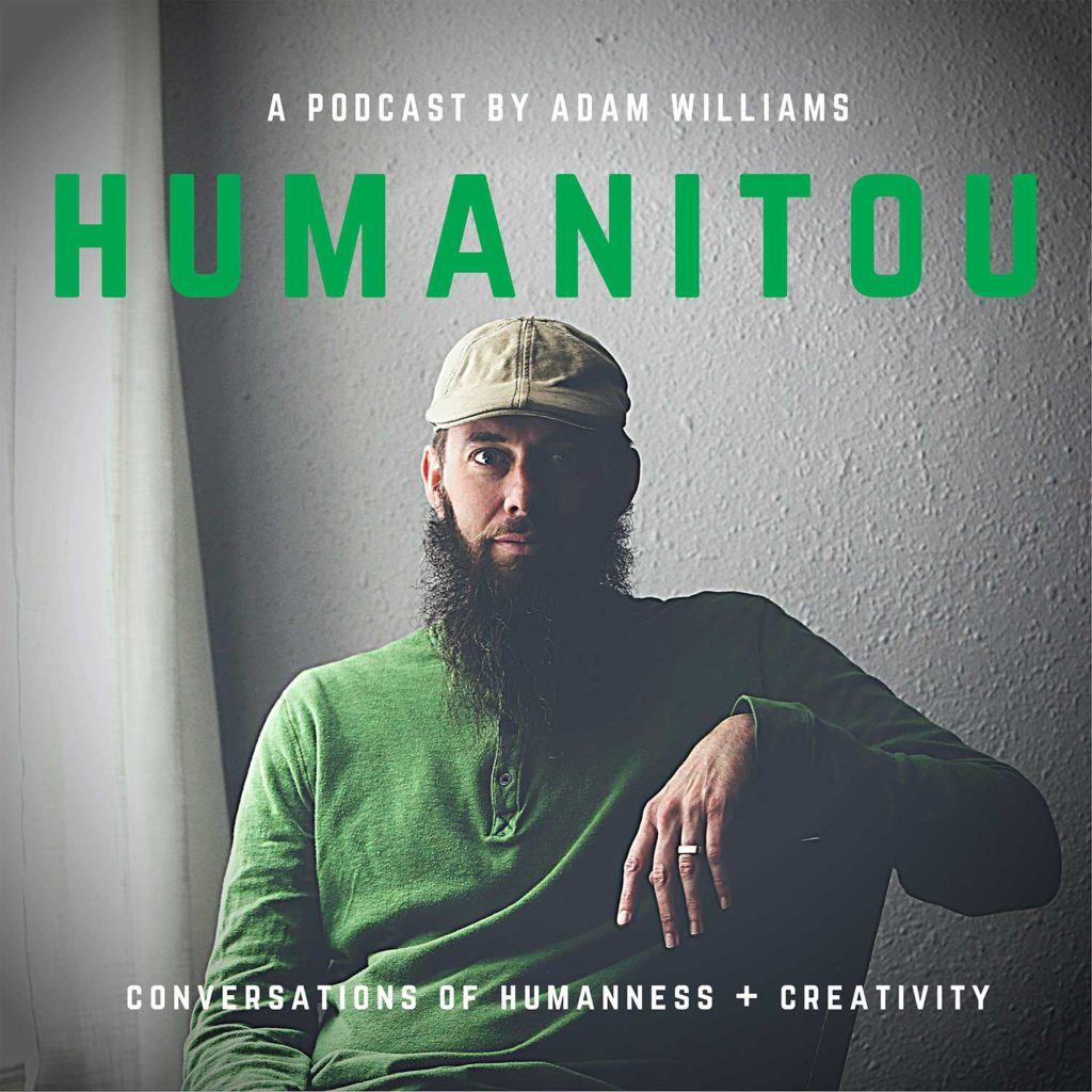 Humanitou Podcast by Adam Williams