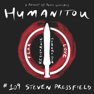 Steven Pressfield, The War of Art | Humanitou Podcast