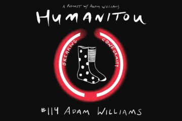 Ep 114: Adam Williams, on Breaking Conformity | Humanitou Podcast